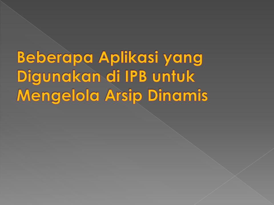 Beberapa Aplikasi yang Digunakan di IPB untuk Mengelola Arsip Dinamis