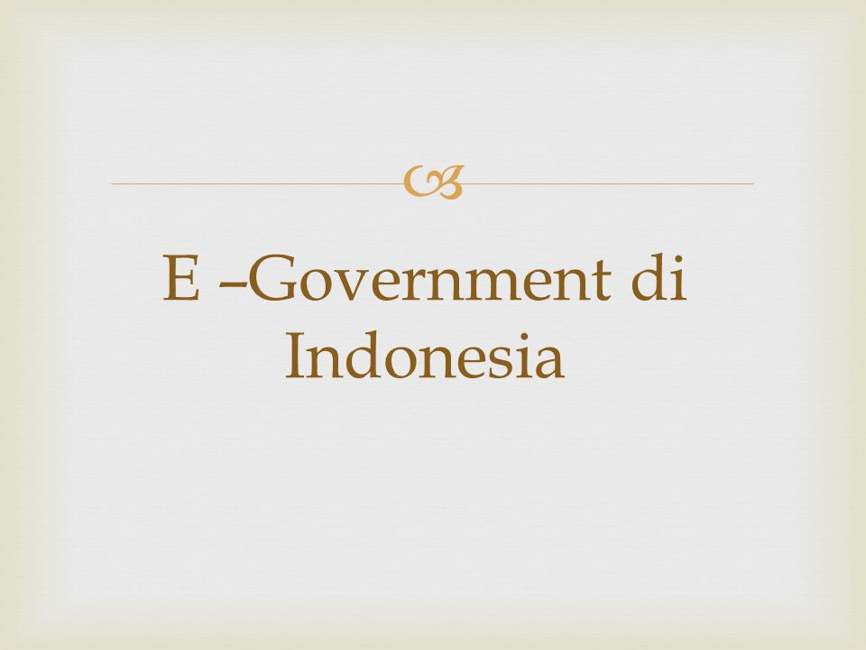 E –Government di Indonesia