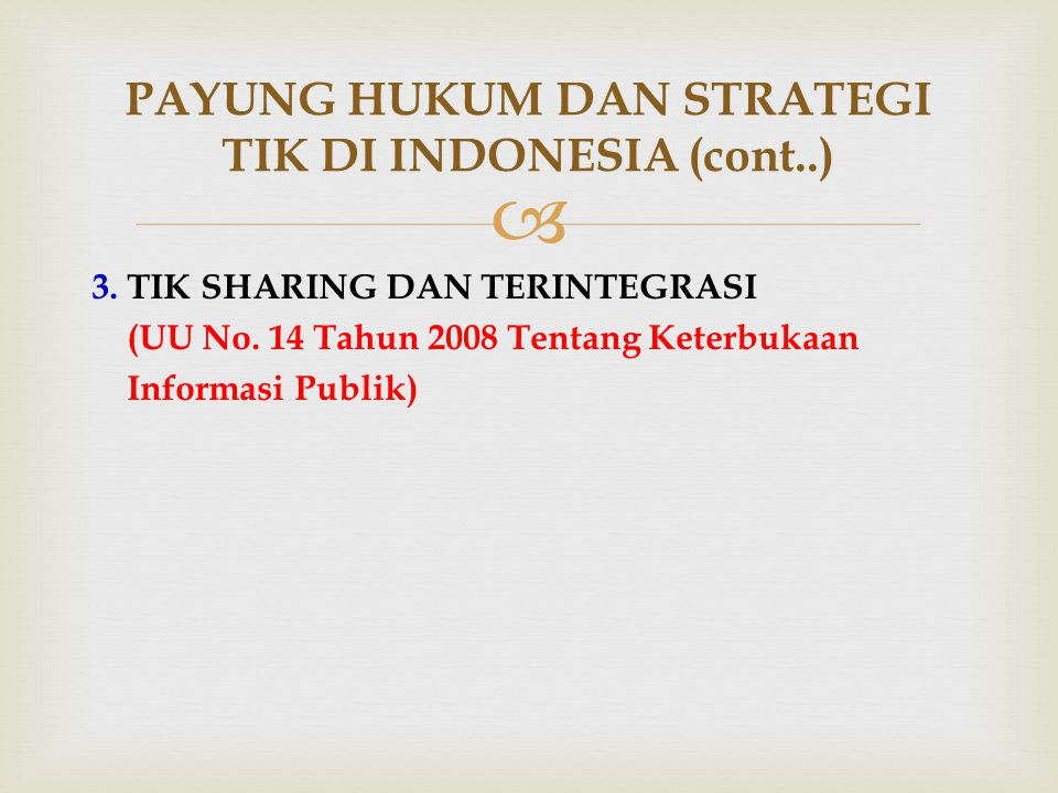 PAYUNG HUKUM DAN STRATEGI TIK DI INDONESIA (cont..)