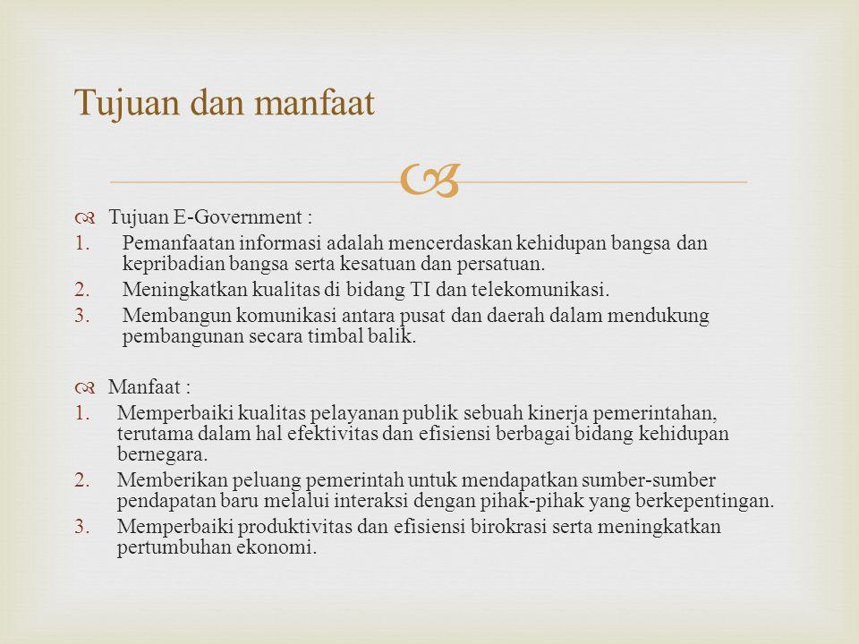 Tujuan dan manfaat Tujuan E-Government :