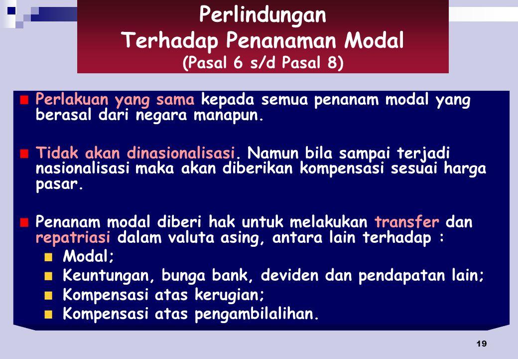 Perlindungan Terhadap Penanaman Modal (Pasal 6 s/d Pasal 8)