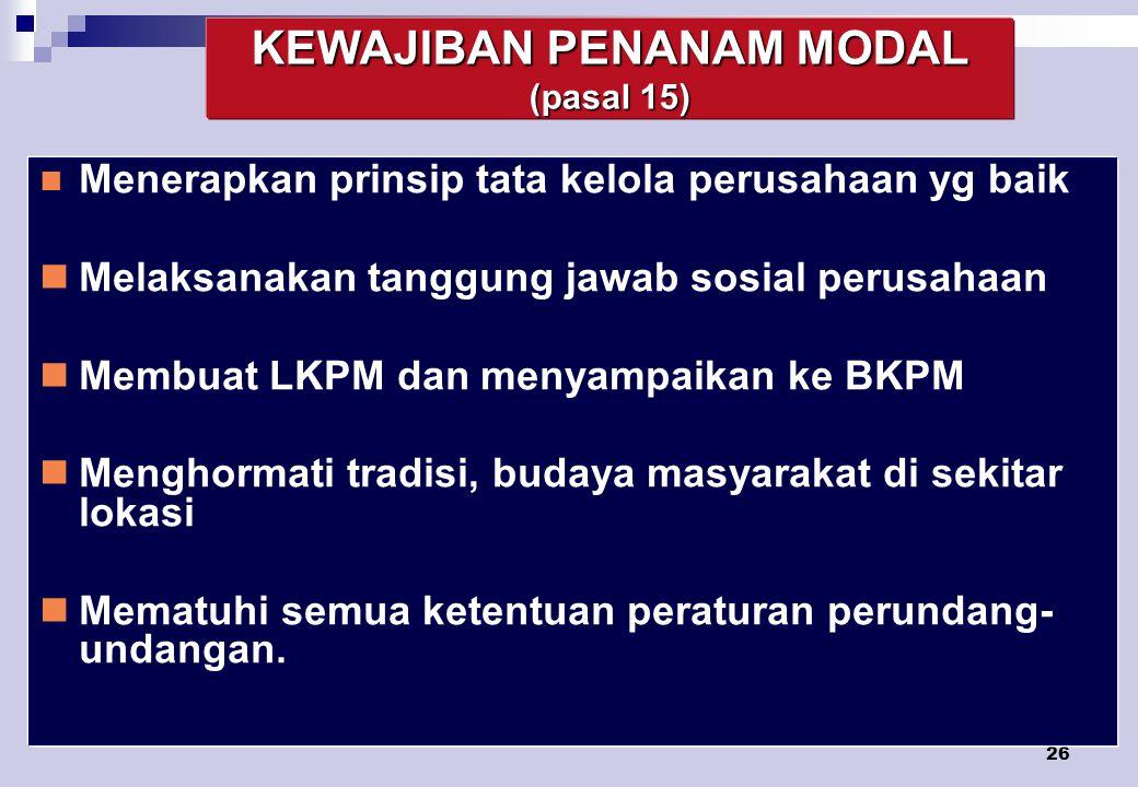 KEWAJIBAN PENANAM MODAL (pasal 15)