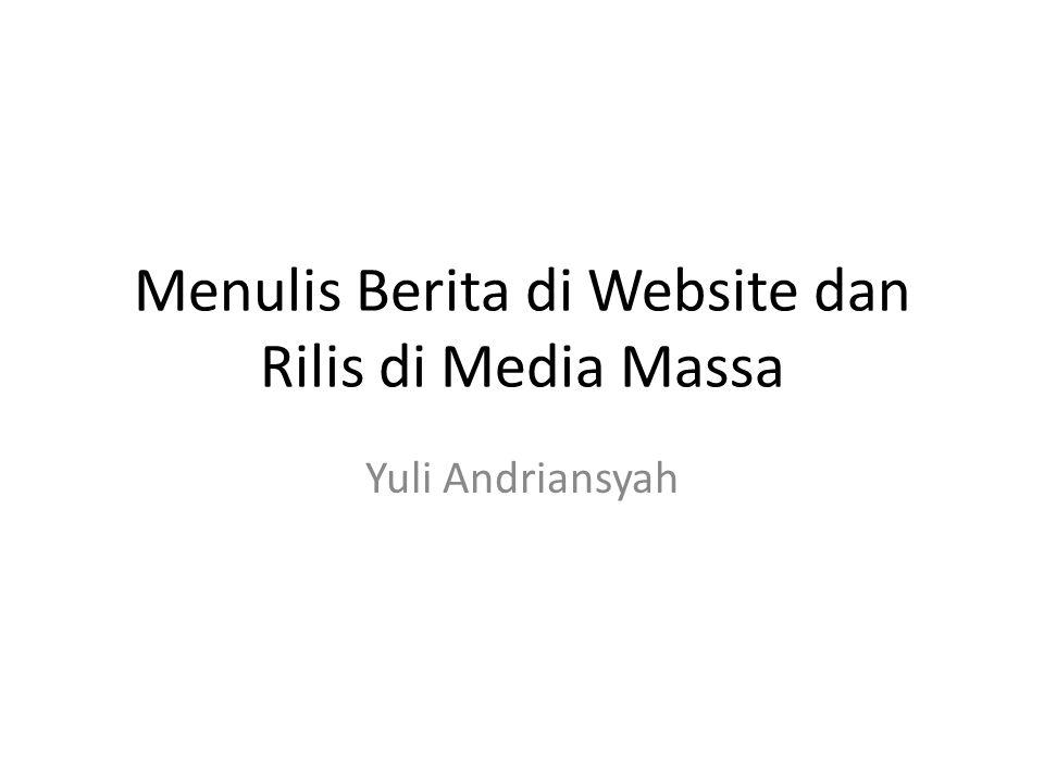 Menulis Berita di Website dan Rilis di Media Massa