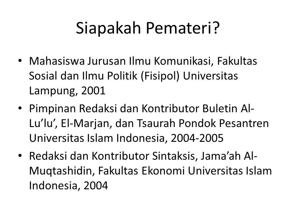 Siapakah Pemateri Mahasiswa Jurusan Ilmu Komunikasi, Fakultas Sosial dan Ilmu Politik (Fisipol) Universitas Lampung, 2001.