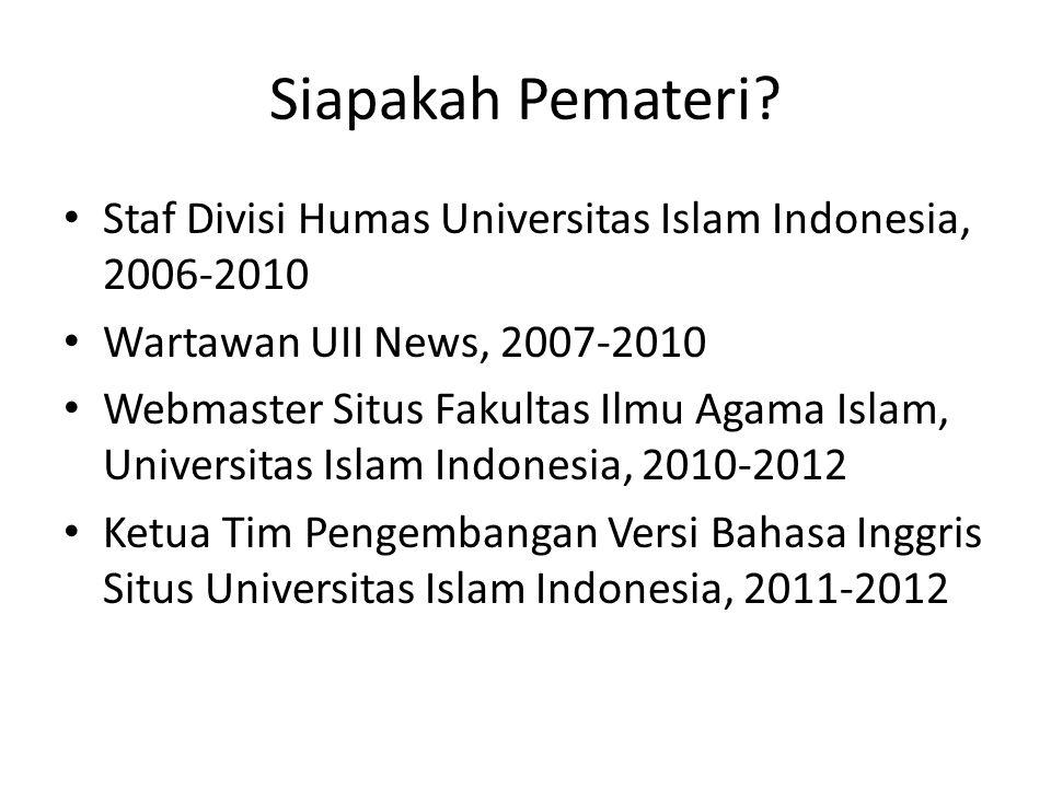 Siapakah Pemateri Staf Divisi Humas Universitas Islam Indonesia, 2006-2010. Wartawan UII News, 2007-2010.