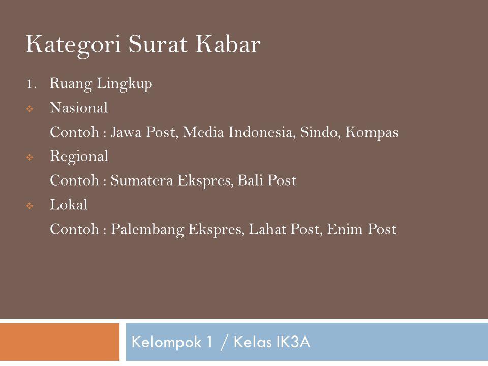Kategori Surat Kabar Kelompok 1 / Kelas IK3A 1. Ruang Lingkup Nasional