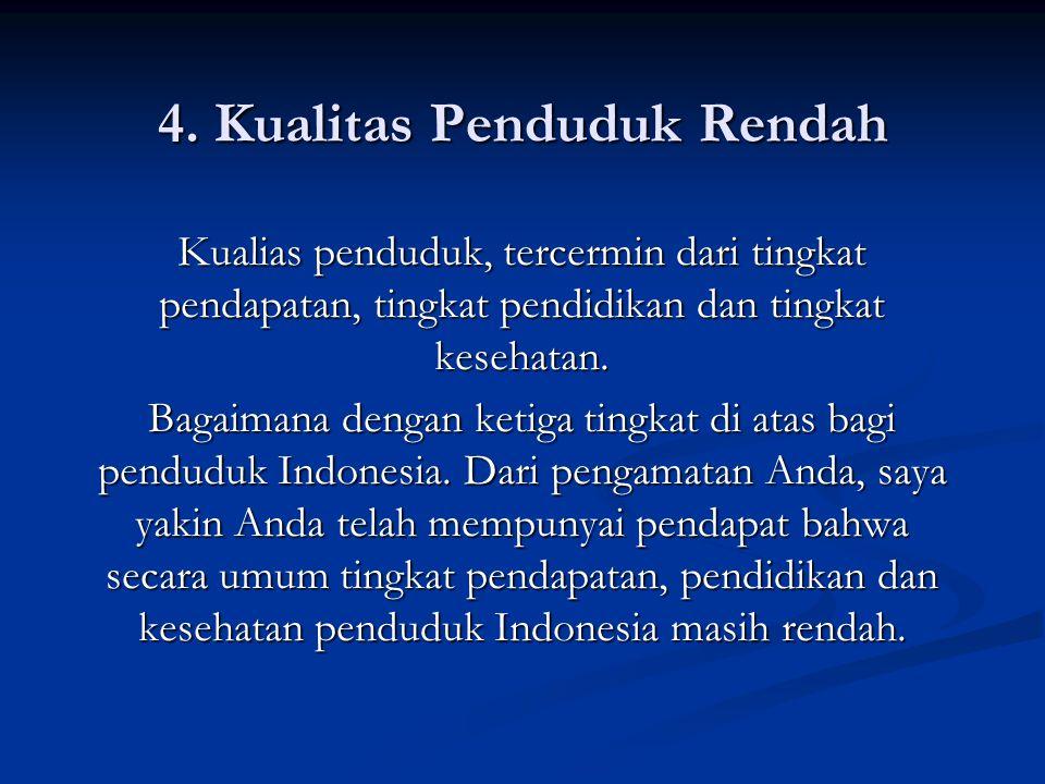 4. Kualitas Penduduk Rendah