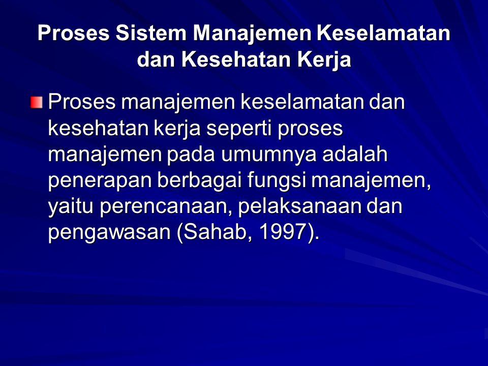 Proses Sistem Manajemen Keselamatan dan Kesehatan Kerja