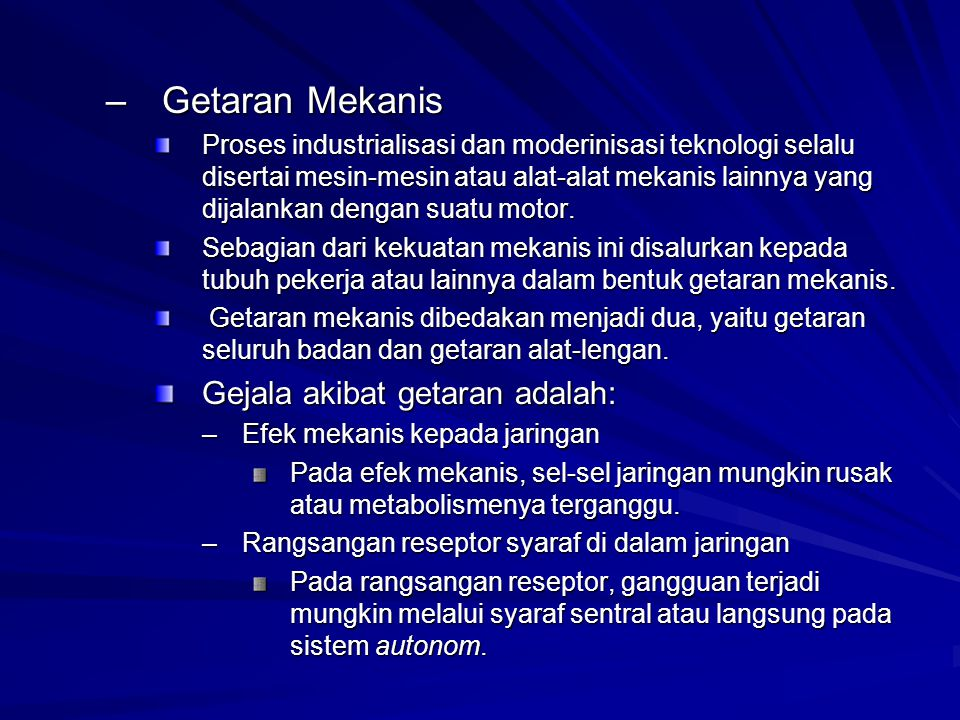 Getaran Mekanis Gejala akibat getaran adalah: