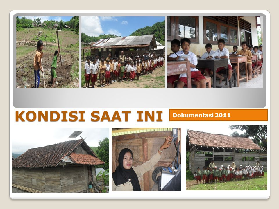 KONDISI SAAT INI Dokumentasi 2011