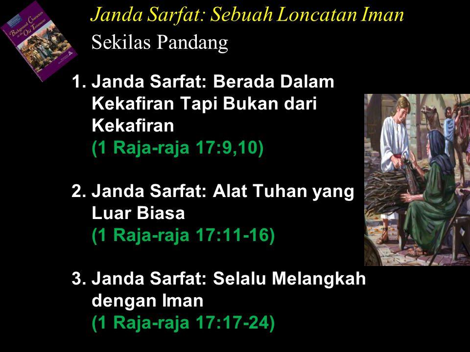 Janda Sarfat: Sebuah Loncatan Iman Sekilas Pandang