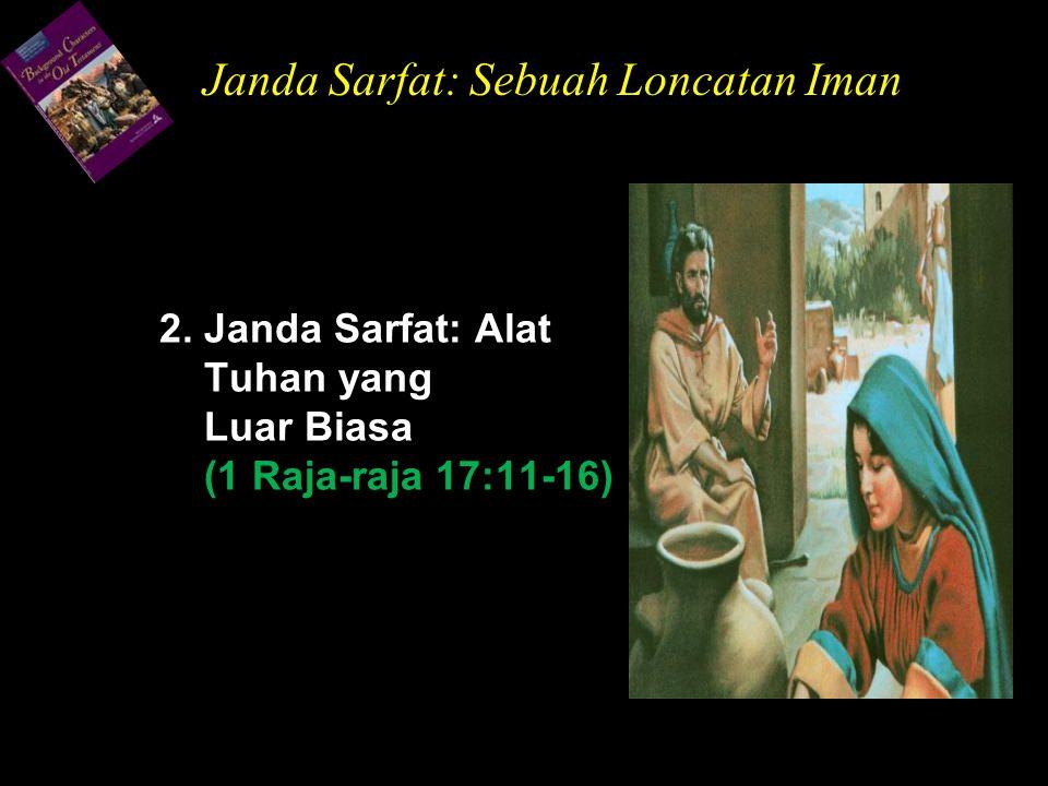 2. Janda Sarfat: Alat Tuhan yang Luar Biasa (1 Raja-raja 17:11-16)