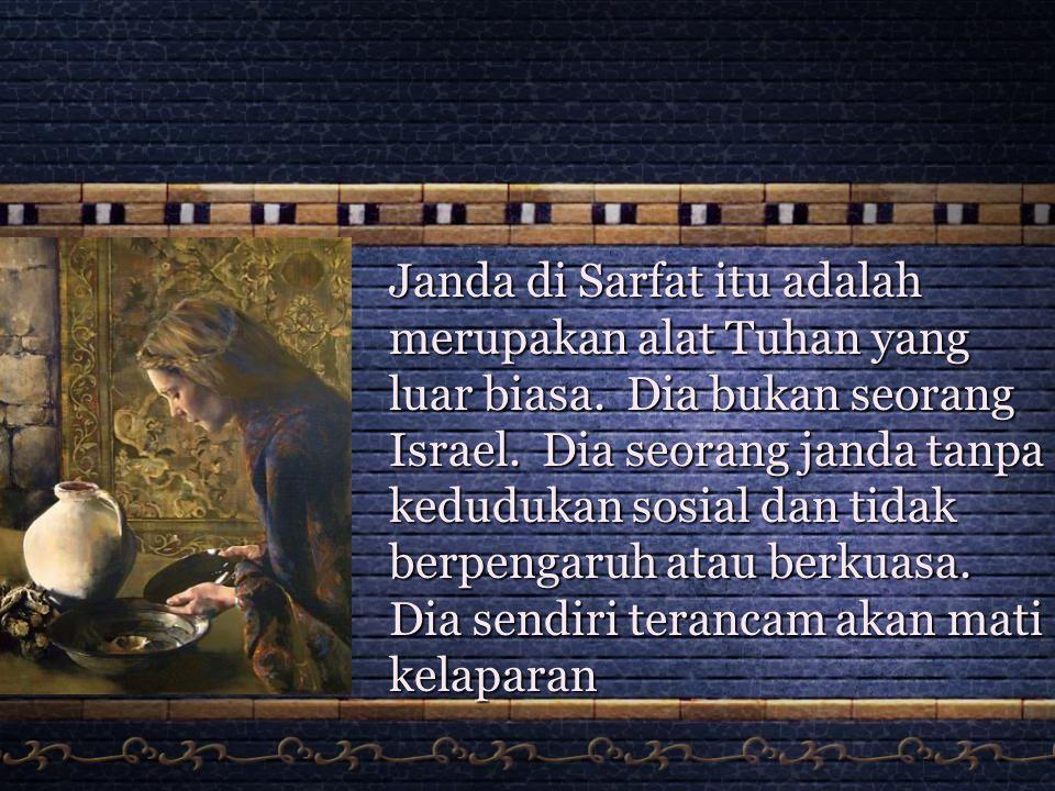 Janda di Sarfat itu adalah merupakan alat Tuhan yang luar biasa