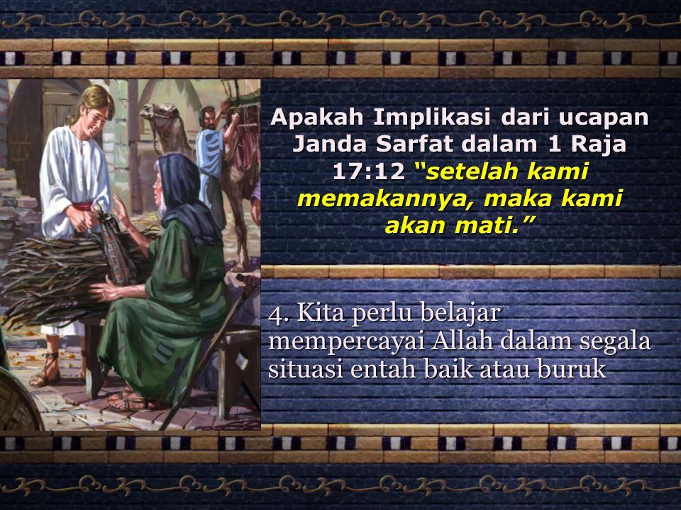 Apakah Implikasi dari ucapan Janda Sarfat dalam 1 Raja 17:12 setelah kami memakannya, maka kami akan mati.