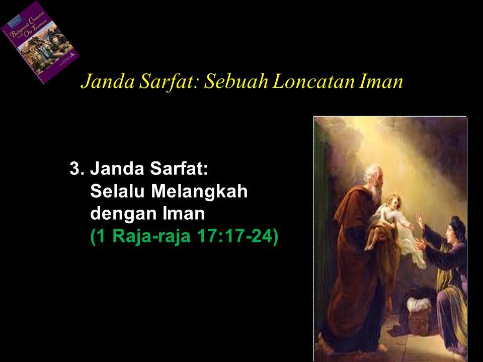 3. Janda Sarfat: Selalu Melangkah dengan Iman (1 Raja-raja 17:17-24)