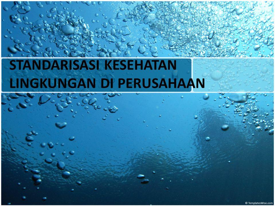 Standarisasi Kesehatan Lingkungan Di Perusahaan