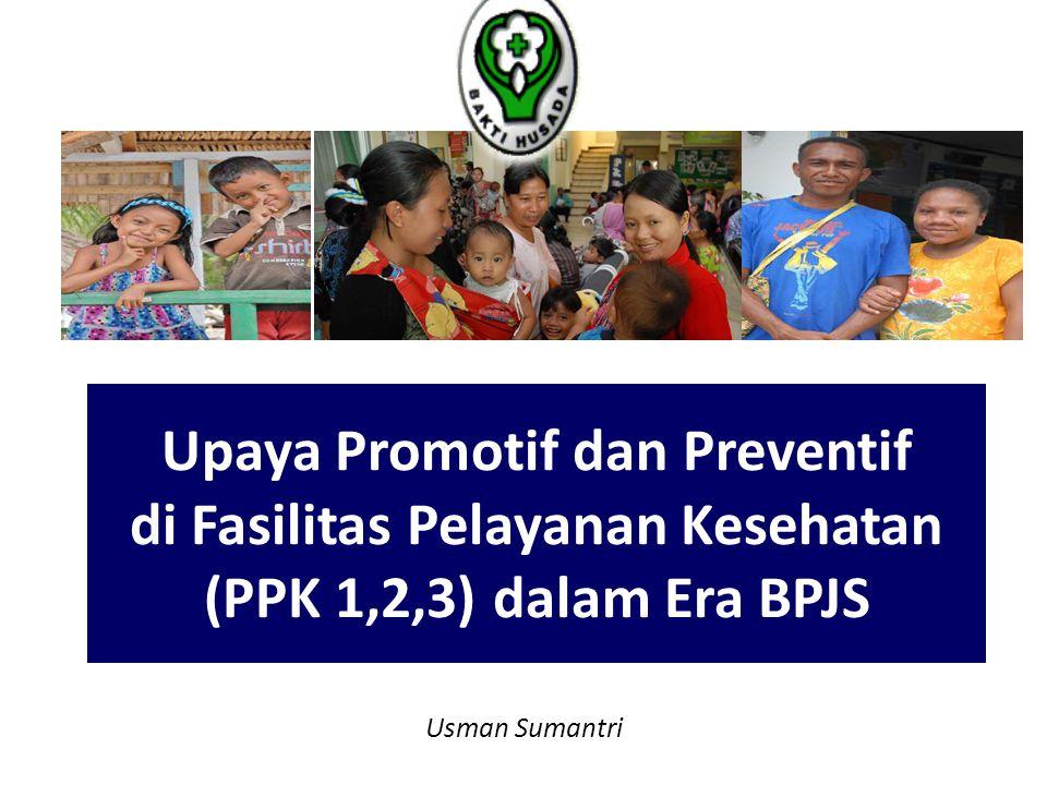 Upaya Promotif dan Preventif di Fasilitas Pelayanan Kesehatan (PPK 1,2,3) dalam Era BPJS