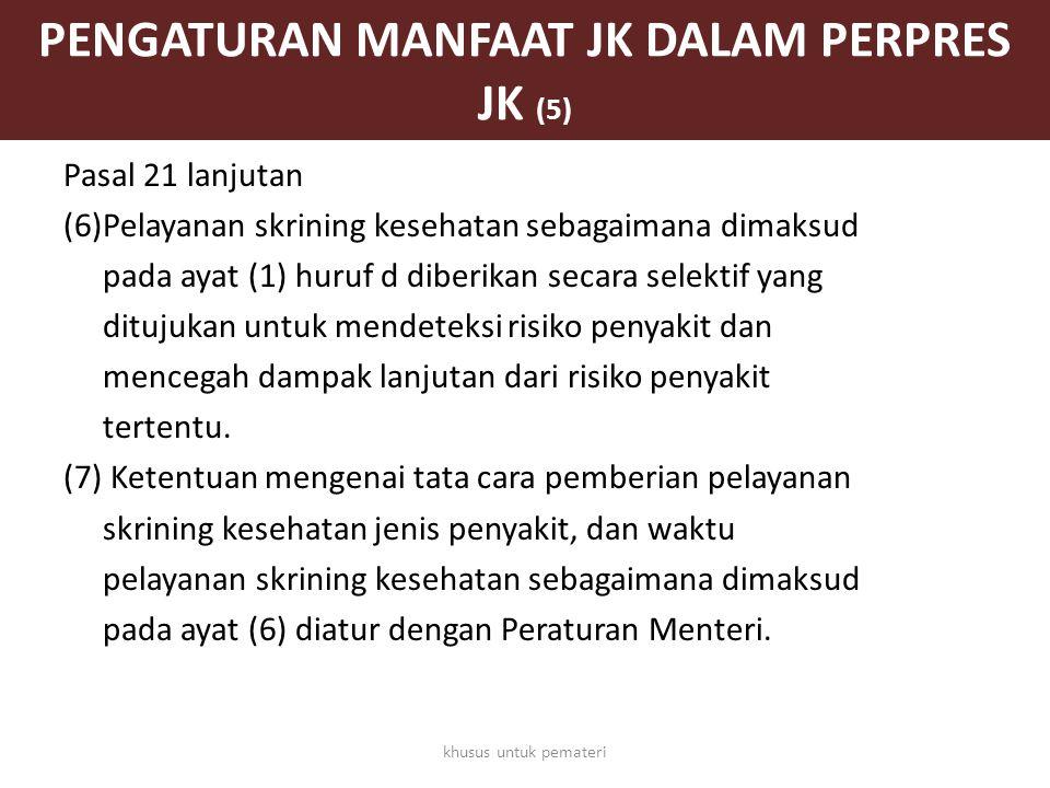 PENGATURAN MANFAAT JK DALAM PERPRES JK (5)