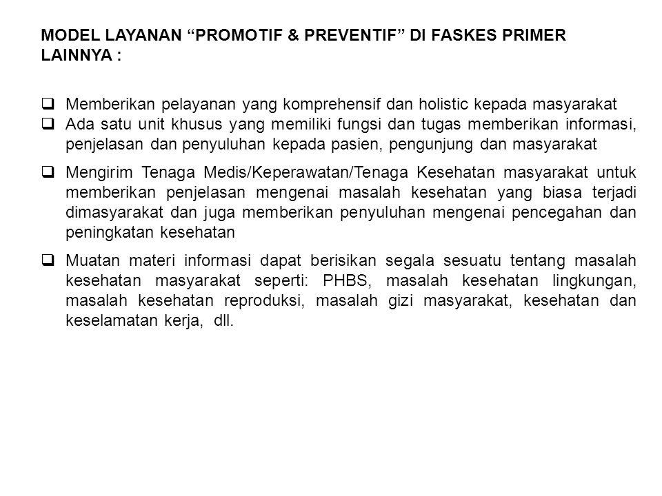 MODEL LAYANAN PROMOTIF & PREVENTIF DI FASKES PRIMER LAINNYA :