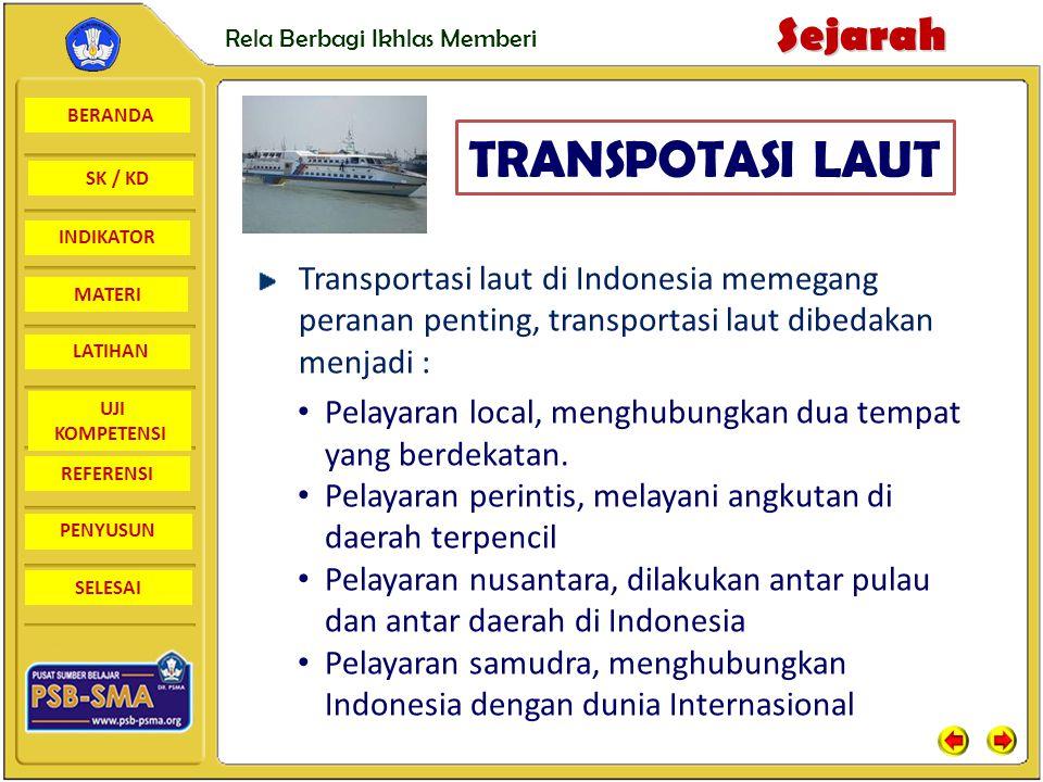 TRANSPOTASI LAUT Transportasi laut di Indonesia memegang peranan penting, transportasi laut dibedakan menjadi :