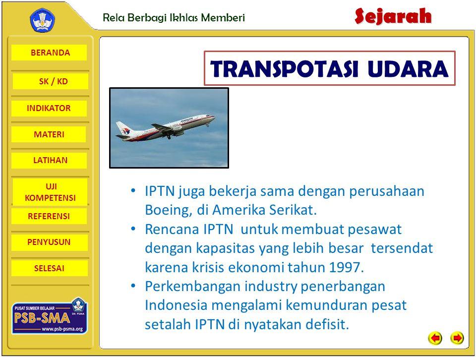 TRANSPOTASI UDARA IPTN juga bekerja sama dengan perusahaan Boeing, di Amerika Serikat.
