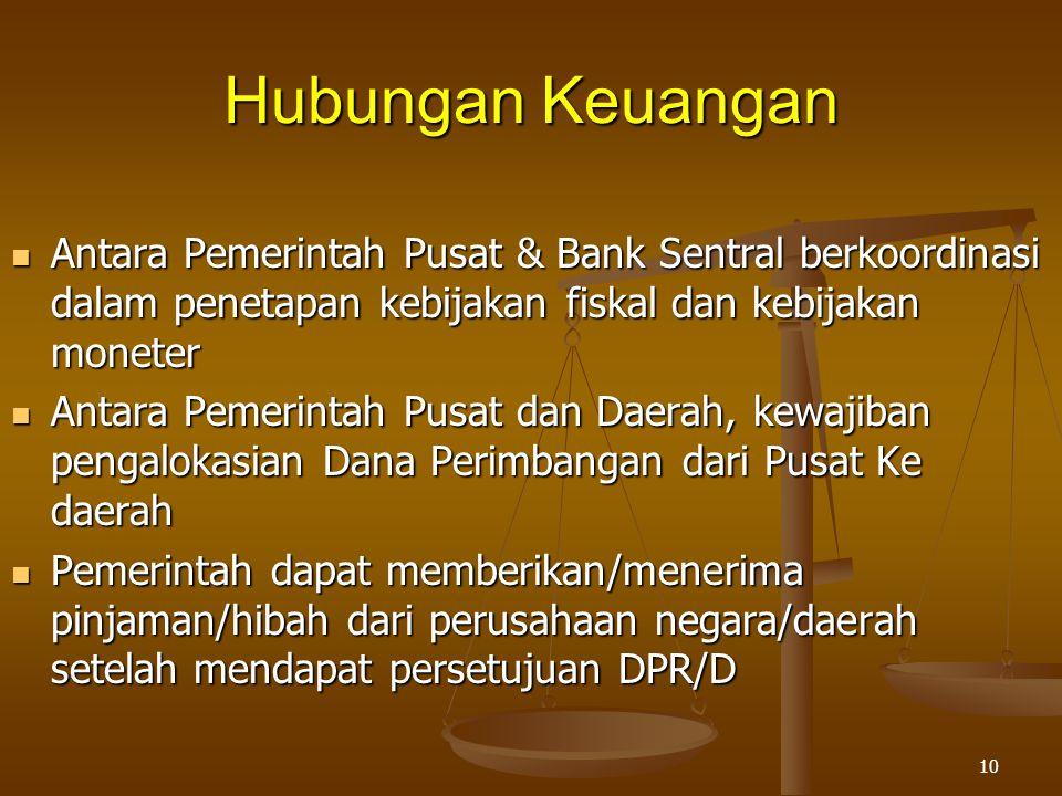 Hubungan Keuangan Antara Pemerintah Pusat & Bank Sentral berkoordinasi dalam penetapan kebijakan fiskal dan kebijakan moneter.