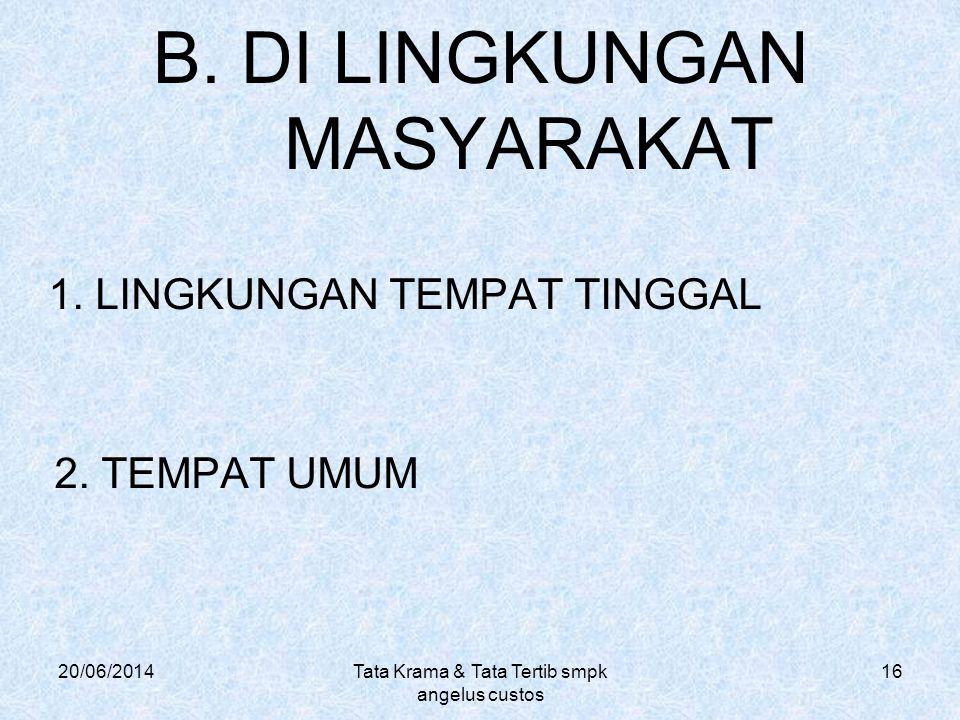 B. DI LINGKUNGAN MASYARAKAT