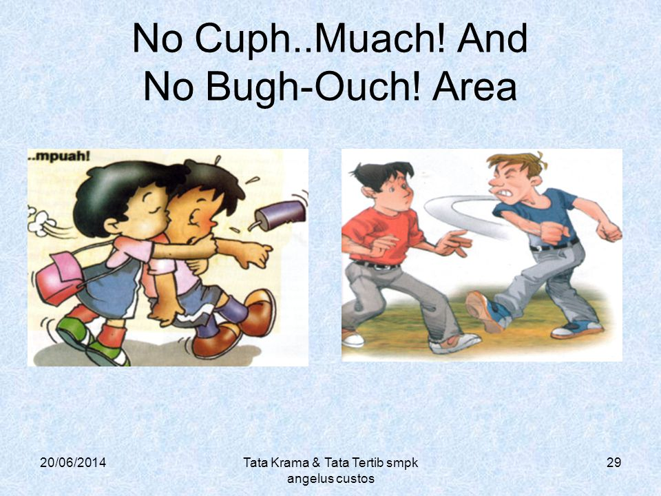 No Cuph..Muach! And No Bugh-Ouch! Area