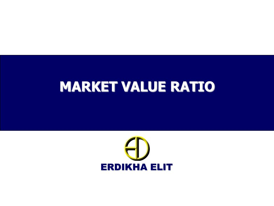 MARKET VALUE RATIO