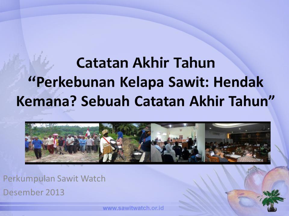 Perkumpulan Sawit Watch Desember 2013