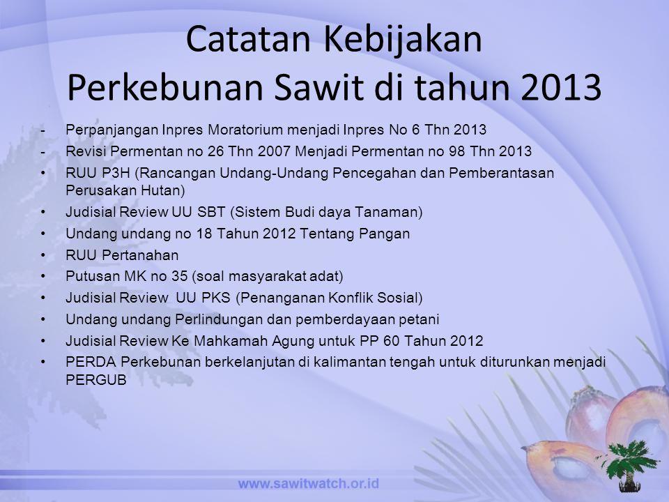 Catatan Kebijakan Perkebunan Sawit di tahun 2013