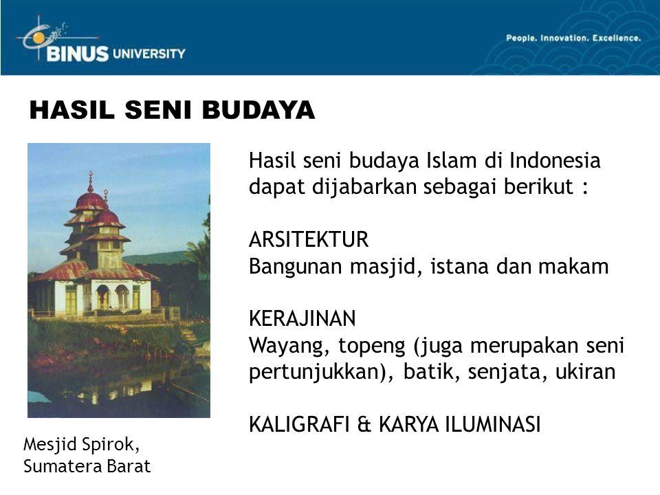 HASIL SENI BUDAYA Hasil seni budaya Islam di Indonesia dapat dijabarkan sebagai berikut : ARSITEKTUR.