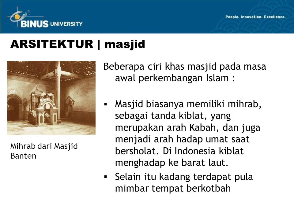 ARSITEKTUR | masjid Beberapa ciri khas masjid pada masa awal perkembangan Islam :