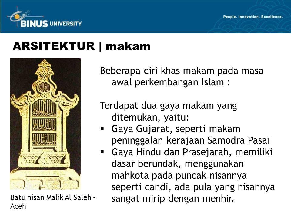 ARSITEKTUR | makam Beberapa ciri khas makam pada masa awal perkembangan Islam : Terdapat dua gaya makam yang ditemukan, yaitu: