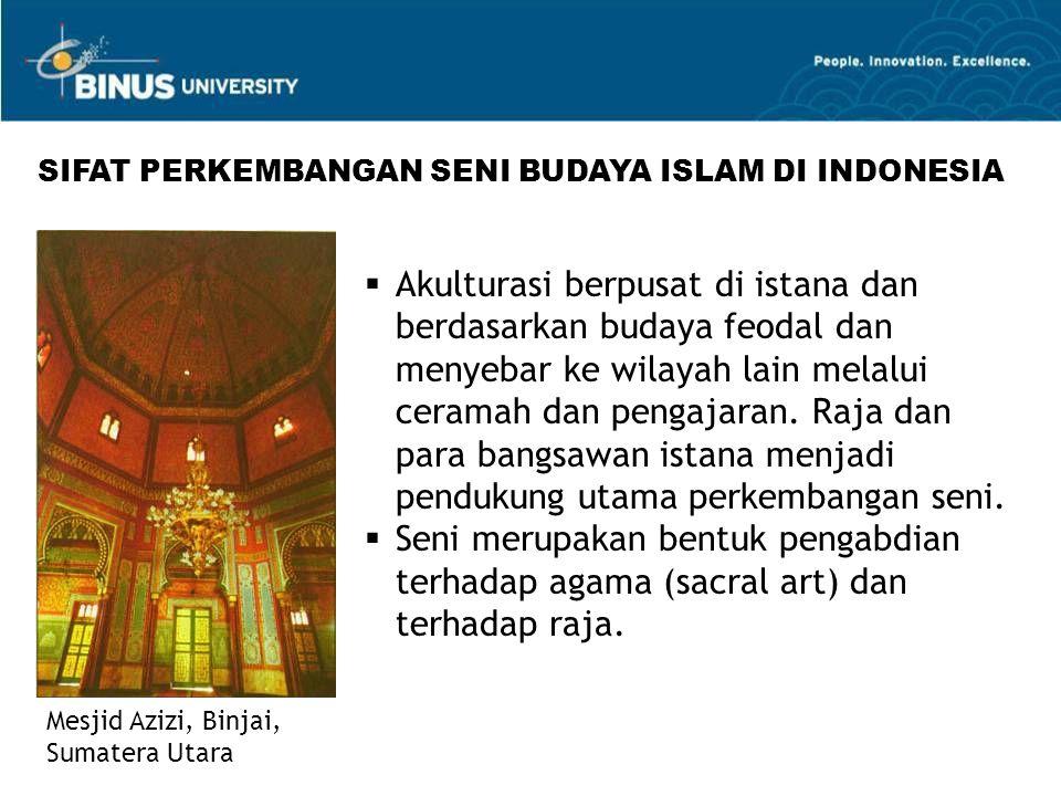 SIFAT PERKEMBANGAN SENI BUDAYA ISLAM DI INDONESIA