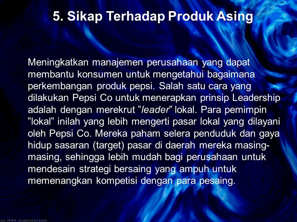 5. Sikap Terhadap Produk Asing