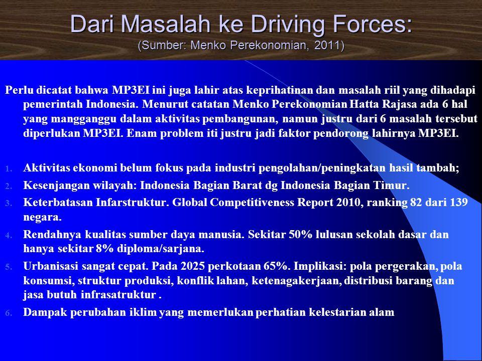 Dari Masalah ke Driving Forces: (Sumber: Menko Perekonomian, 2011)