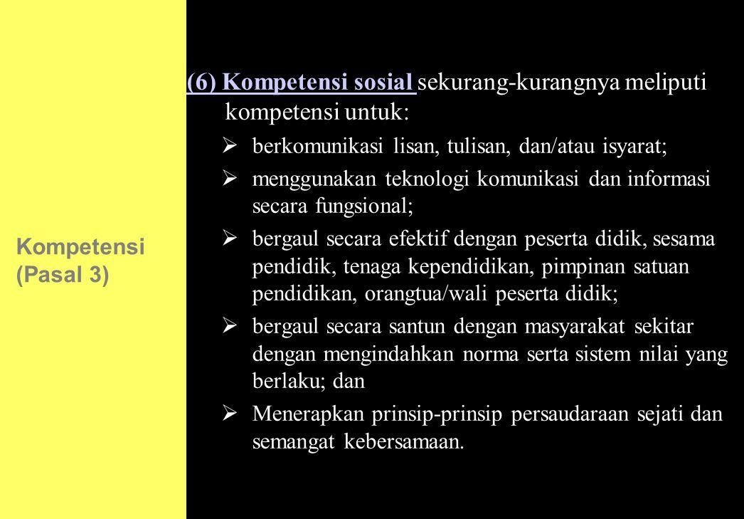 (6) Kompetensi sosial sekurang-kurangnya meliputi kompetensi untuk: