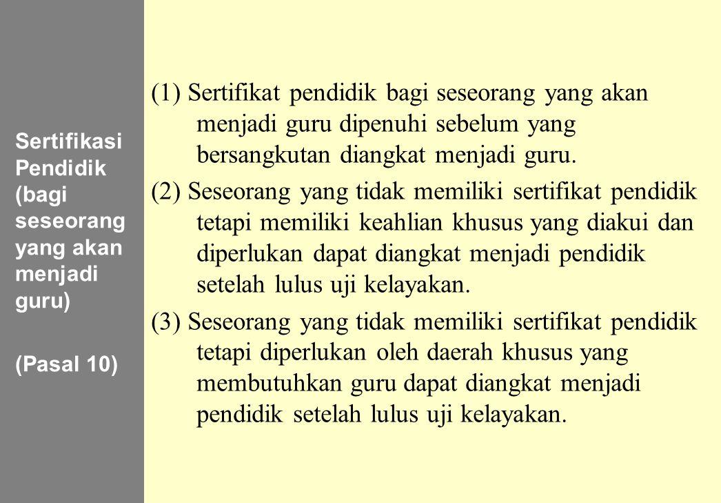 Sertifikasi Pendidik (bagi seseorang yang akan menjadi guru)