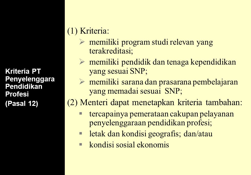 (2) Menteri dapat menetapkan kriteria tambahan: