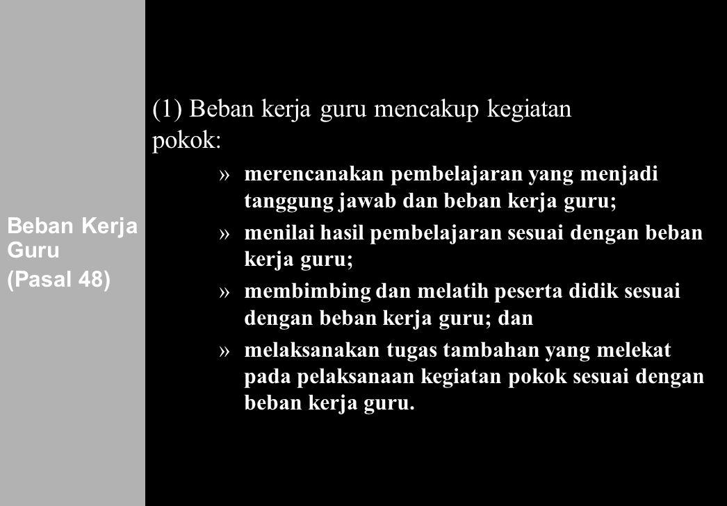 (1) Beban kerja guru mencakup kegiatan pokok: