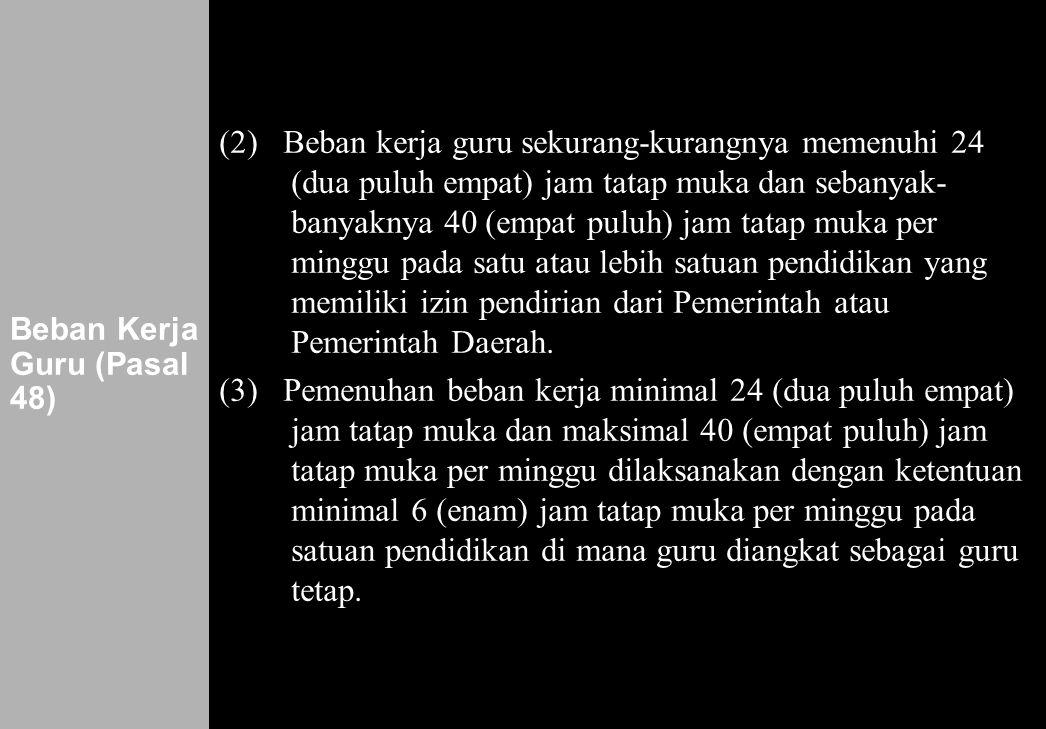 Beban Kerja Guru (Pasal 48)