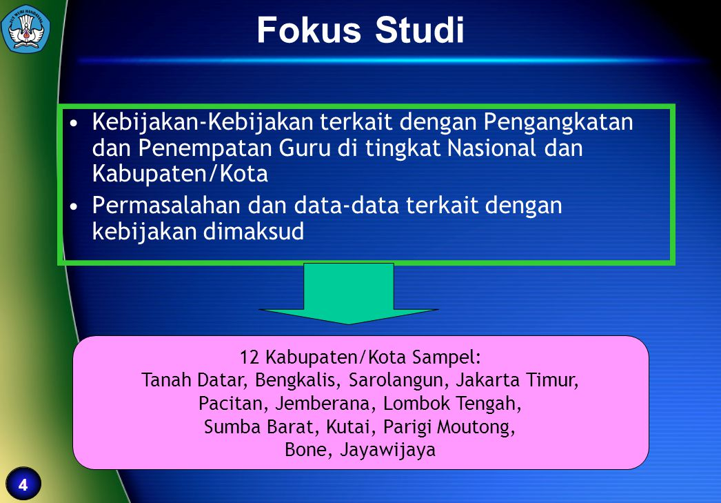 Fokus Studi Kebijakan-Kebijakan terkait dengan Pengangkatan dan Penempatan Guru di tingkat Nasional dan Kabupaten/Kota.