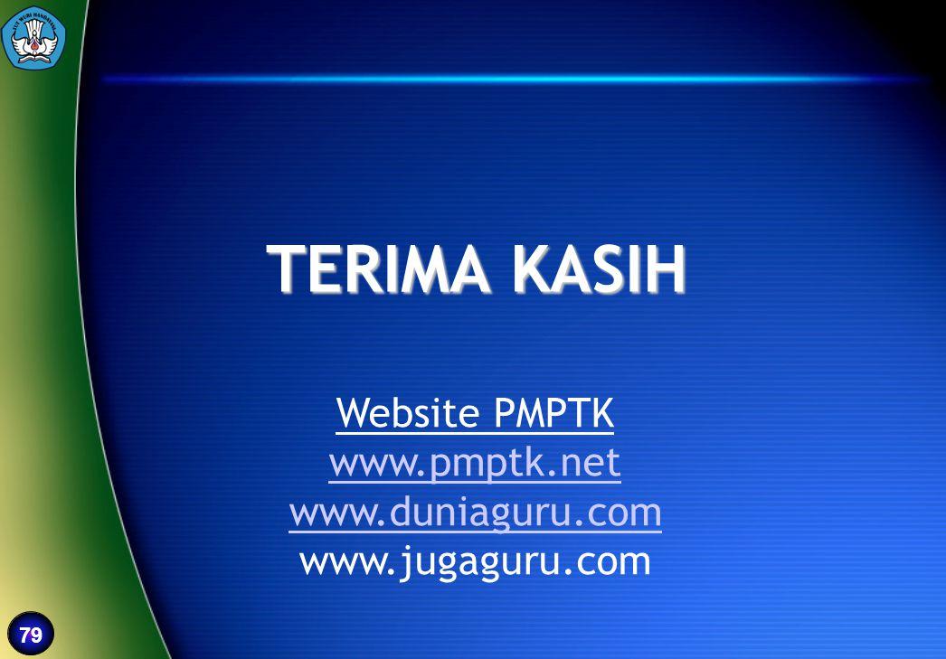 TERIMA KASIH Website PMPTK www.pmptk.net www.duniaguru.com