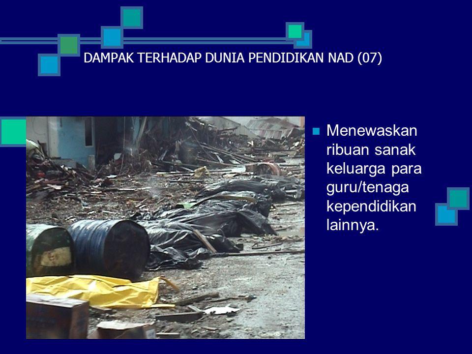 DAMPAK TERHADAP DUNIA PENDIDIKAN NAD (07)