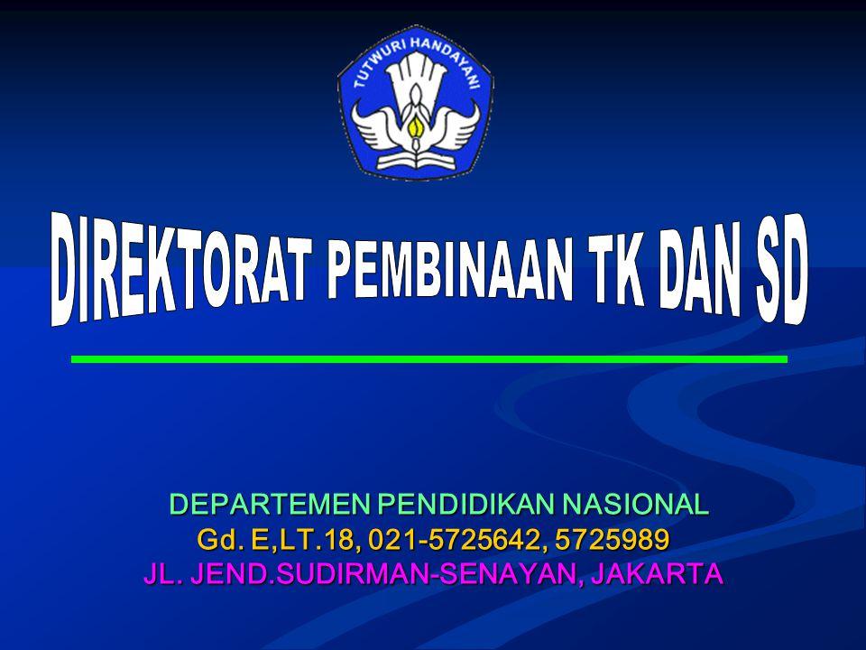DEPARTEMEN PENDIDIKAN NASIONAL JL. JEND.SUDIRMAN-SENAYAN, JAKARTA