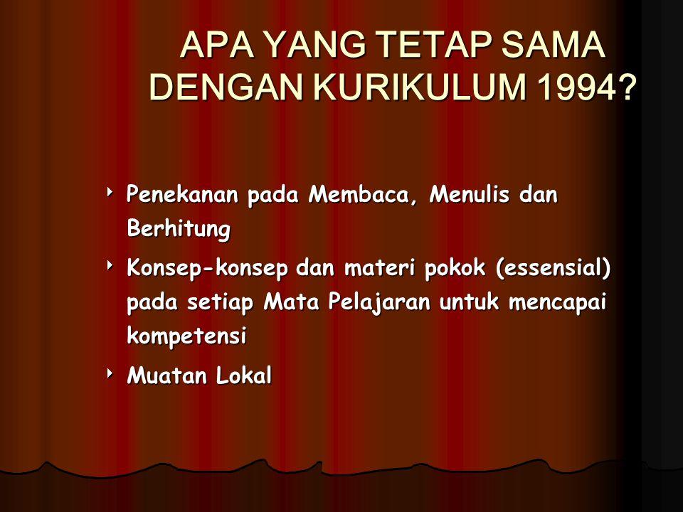 APA YANG TETAP SAMA DENGAN KURIKULUM 1994
