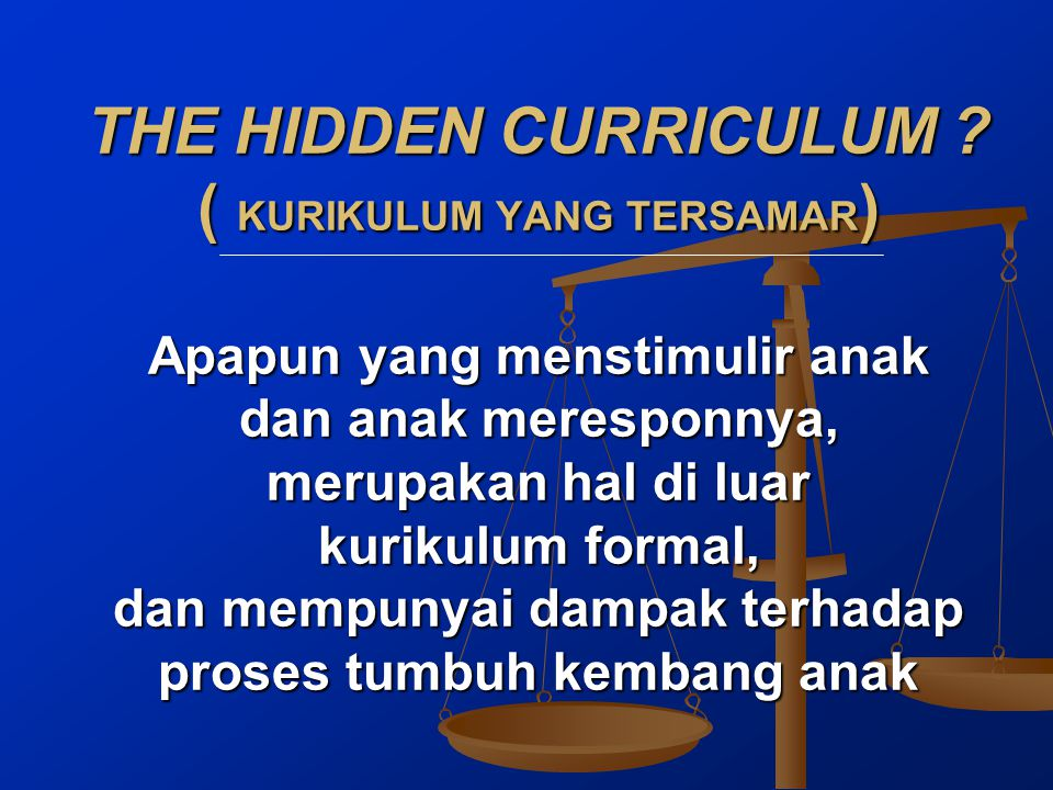 THE HIDDEN CURRICULUM .
