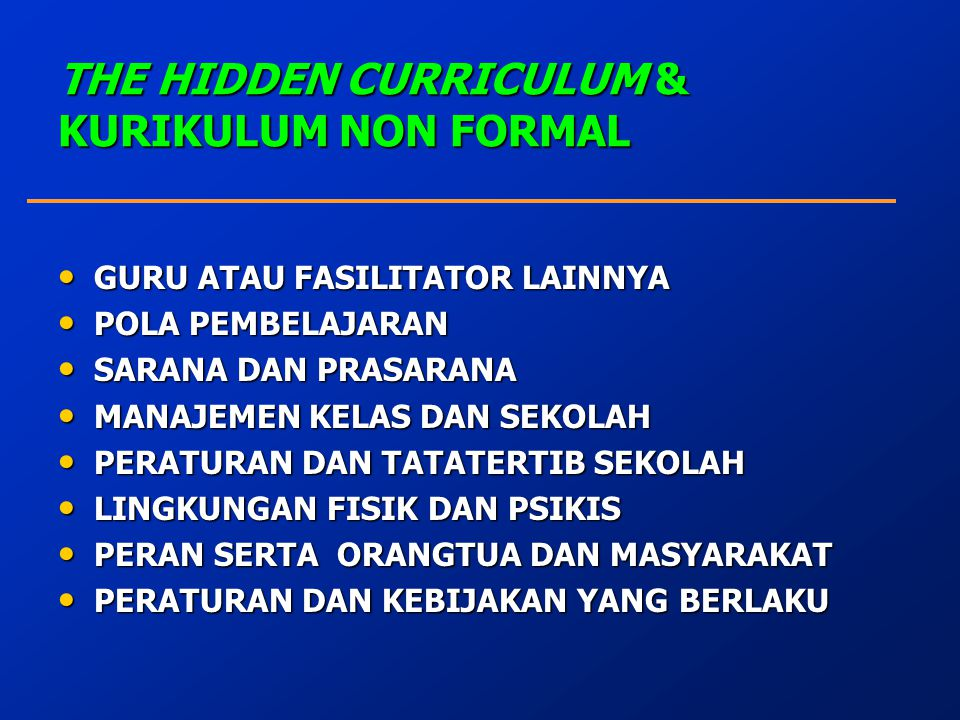 THE HIDDEN CURRICULUM & KURIKULUM NON FORMAL