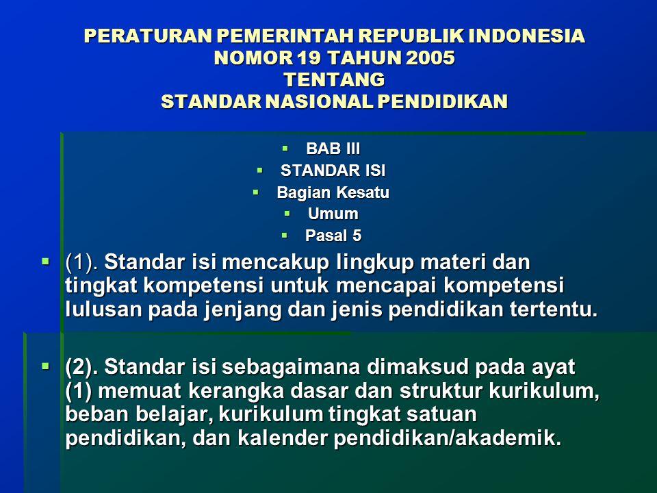 PERATURAN PEMERINTAH REPUBLIK INDONESIA NOMOR 19 TAHUN 2005 TENTANG STANDAR NASIONAL PENDIDIKAN
